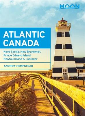 Moon Atlantic Canada (Eighth Edition): Nova Scotia, New Brunswick, Prince Edward Island, Newfoundland & Labrador (Paperback)