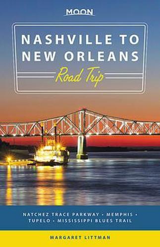 Moon Nashville to New Orleans Road Trip: Natchez Trace Parkway, Memphis, Tupelo, Mississippi Blues Trail (Paperback)