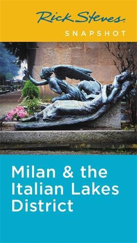 Rick Steves Snapshot Milan & the Italian Lakes District (Third Edition) (Paperback)