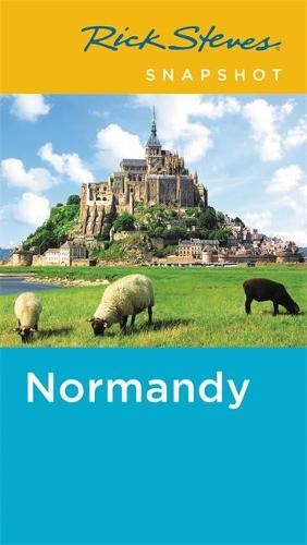 Rick Steves Snapshot Normandy (Fourth Edition) (Paperback)
