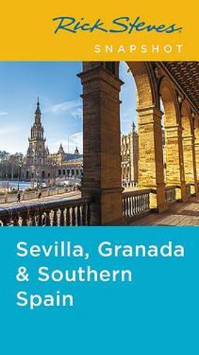 Rick Steves Snapshot Sevilla, Granada & Andalucia (Fifth Edition) (Paperback)
