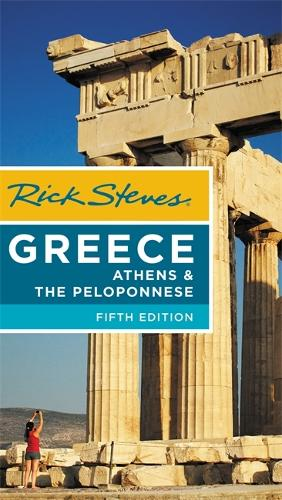 Rick Steves Greece: Athens & the Peloponnese (Fifth Edition) (Paperback)