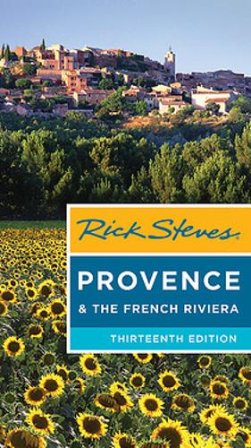 Rick Steves Provence & the French Riviera (Thirteenth Edition) (Paperback)