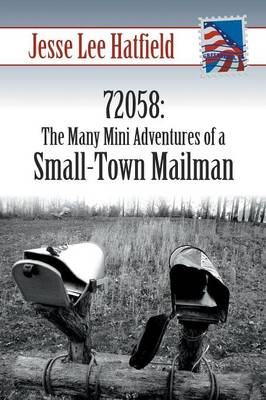 72058: The Many Mini Adventures of a Small-Town Mailman (Paperback)