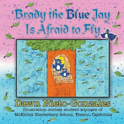 Brady the Blue Jay Is Afraid to Fly (Paperback)