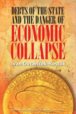 Debts of the State and the Danger of Economic Collapse (Paperback)