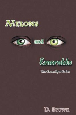 Melons and Emeralds: The Green Eyes Series (Paperback)