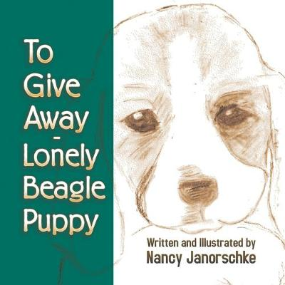 To Give Away - Lonely Beagle Puppy (Paperback)