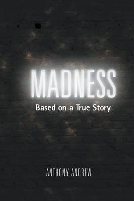 Madness: Based on a True Story (Paperback)