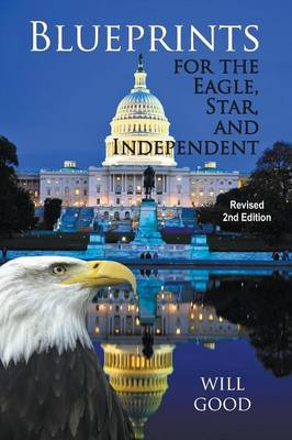 Blueprints for the Eagle, Star, and Independent: Revised 2nd Edition (Paperback)