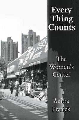 Every Thing Counts: The Women's Center (Paperback)