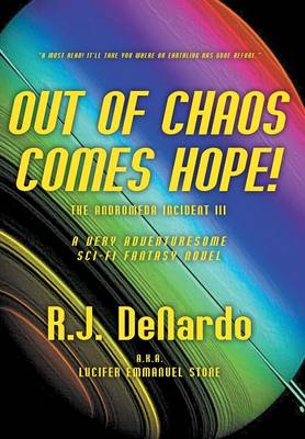 Out of Chaos Comes Hope! the Andromeda Incident III (Hardback)