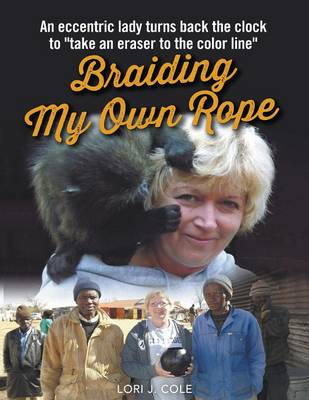 Braiding My Own Rope (Paperback)