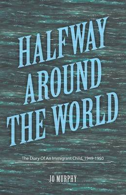 Halfway Around the World: The Diary of an Immigrant Child, 1949-1950 (Paperback)