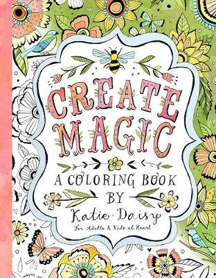 Create Magic - Coloring Book: For Adults & Kids at Heart (Paperback)