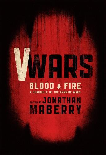 V-Wars Blood And Fire (Hardback)