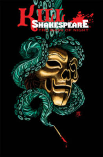 Kill Shakespeare Volume 4 The Mask Of Night (Paperback)