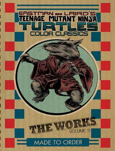 Teenage Mutant Ninja Turtles The Works Volume 3 (Hardback)
