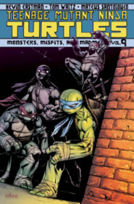 Teenage Mutant Ninja Turtles Volume 9 Monsters, Misfits, And Madmen (Paperback)