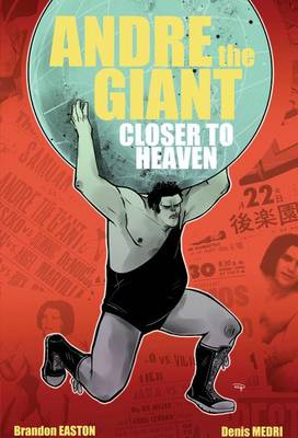 Andre The Giant: Closer To Heaven (Paperback)