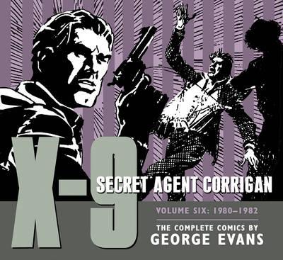 X-9 Secret Agent Corrigan Volume 6 (Hardback)