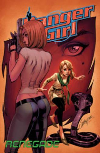 Danger Girl: Renegade - Danger Girl (Paperback)