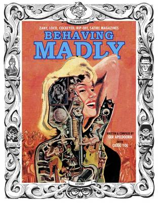 Behaving Madly Zany, Loco, Cockeyed, Rip-Off, Satire Magazines (Hardback)