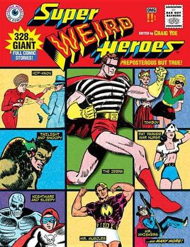 Super Weird Heroes Preposterous But True! (Hardback)