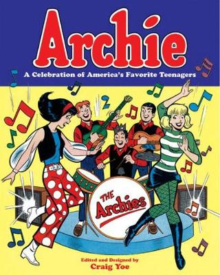 Archie A Celebration Of America's Favorite Teenagers (Paperback)