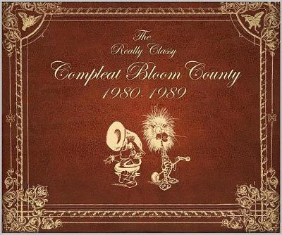 Bloom County Real, Classy, & Compleat 1980-1989 (Paperback)