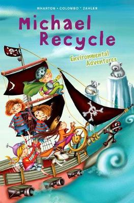 Michael Recycle's Environmental Adventures (Hardback)