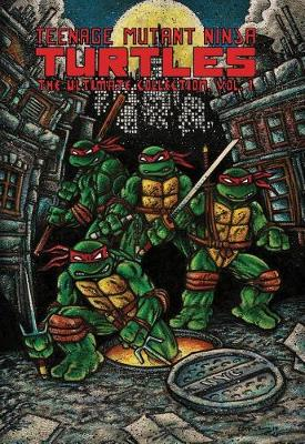 Teenage Mutant Ninja Turtles The Ultimate Collection, Vol. 1 (Paperback)