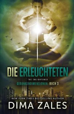 Die Erleuchteten - The Enlightened - Gedankendimensionen 3 (Paperback)