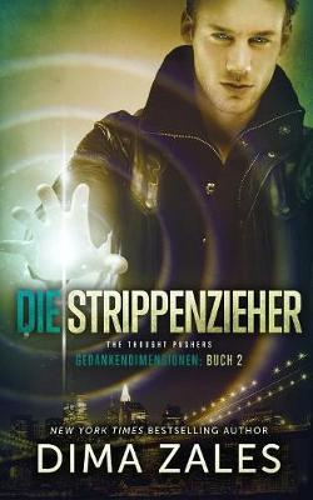 Die Strippenzieher - The Thought Pushers - Gedankendimensionen 2 (Paperback)