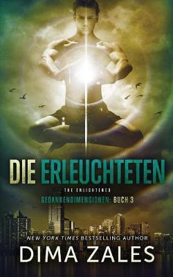 Die Erleuchteten - The Enlightened (Gedankendimensionen 3) - Gedankendimensionen 3 (Paperback)