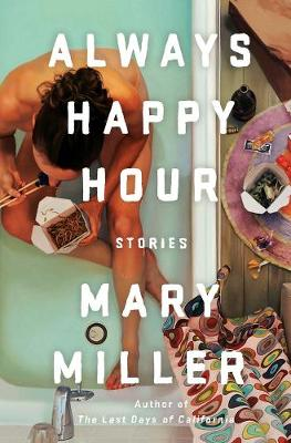 Always Happy Hour: Stories (Hardback)