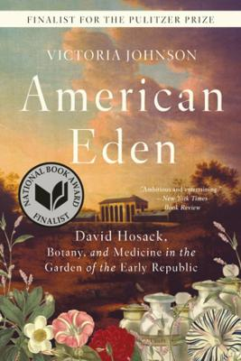 American Eden: David Hosack, Botany, and Medicine in the Garden of the Early Republic (Paperback)