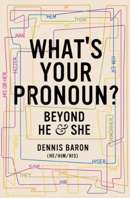 What's Your Pronoun?: Beyond He and She (Hardback)