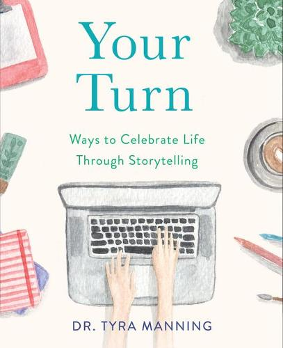 Your Turn: Ways to Celebrate Life Through Storytelling (Paperback)