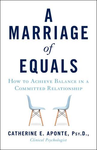 A Marriage of Equals: How to Achieve Balance in a Committed Relationship (Paperback)