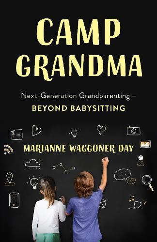 Camp Grandma: Next-Generation Grandparenting-Beyond Babysitting (Paperback)