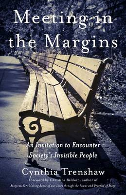 Meeting in the Margins: An Invitation to Encounter Society's Invisible People (Paperback)