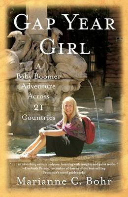 Gap Year Girl: A Baby Boomer Adventure Across 21 Countries (Paperback)