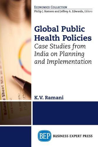 Global Public Health Policies: Case Studies from India on Planning and Implementation (Paperback)
