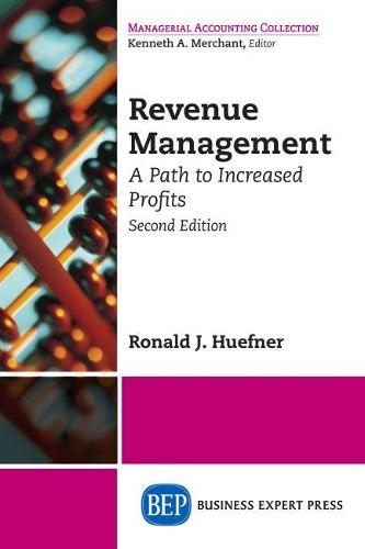 Revenue Management: A Path to Increased Profits, Second Edition (Paperback)