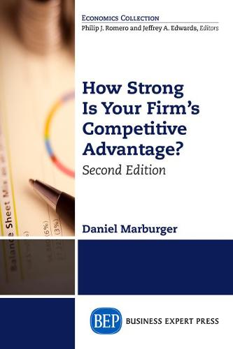 How Strong is Your Firm's Competitive Advantage (Paperback)