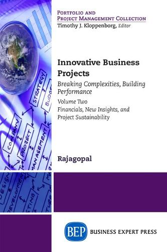 Innovative Business Projects: Breaking Complexities, Building Performance, Volume Two: Financials, New Insights, and Project Sustainability (Paperback)