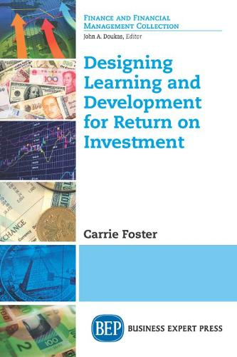 Designing Learning and Development for Return on Investment (Paperback)