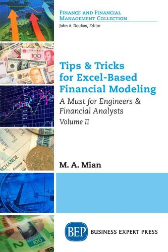 Tips & Tricks for Excel-Based Financial Modeling, Volume II: A Must for Engineers & Financial Analysts (Paperback)