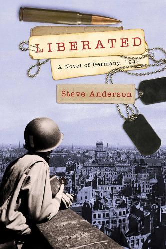 Liberated: A Novel of Germany, 1945 - Kaspar Brothers (Hardback)
